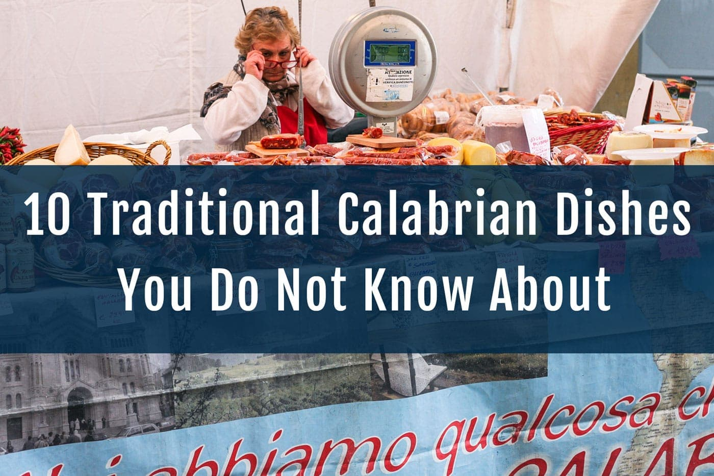 10 Traditional Calabrian Dishes You Do Not Know About