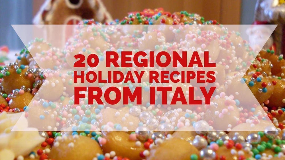 20 regional holiday recipes from Italy