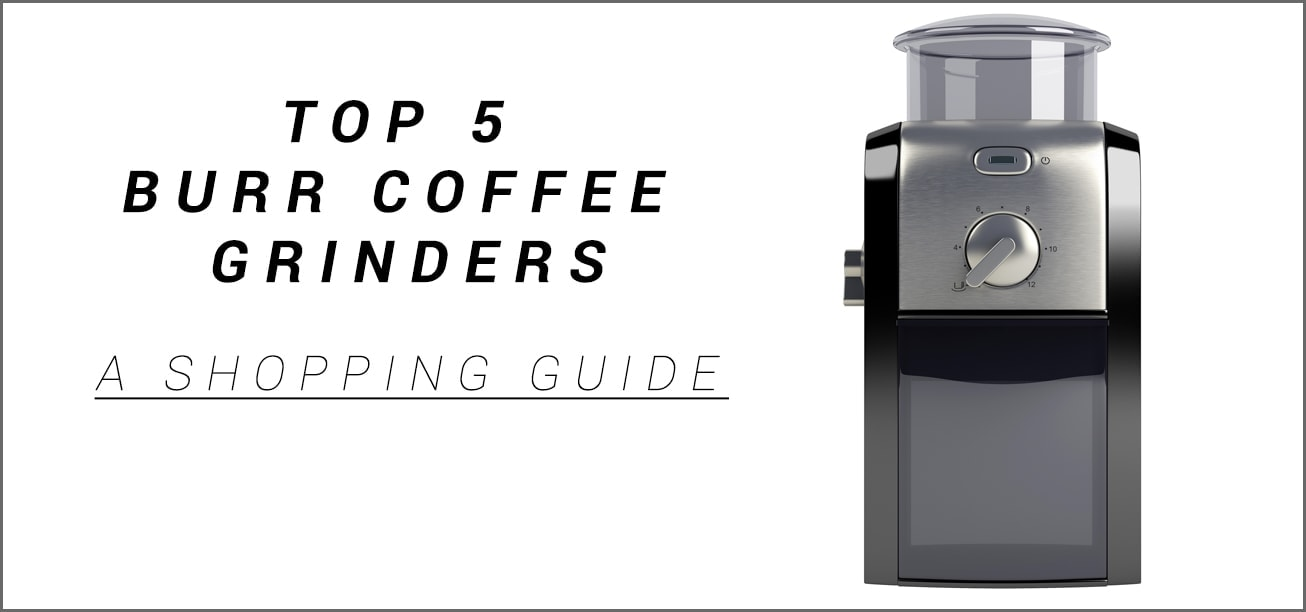 Best Burr Coffee Grinders Shopping Guide
