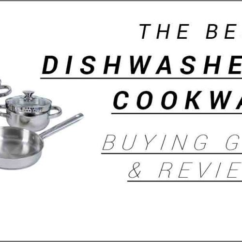 Best Dishwasher Safe Cookware reviews and buying guide