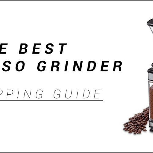 The Best Espresso Grinder - Shopping Guide