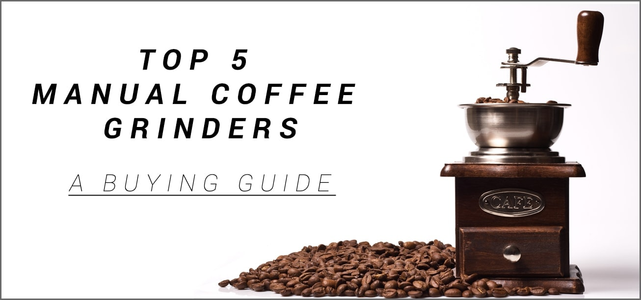 Best Manual Coffee Grinder - Buying Guide