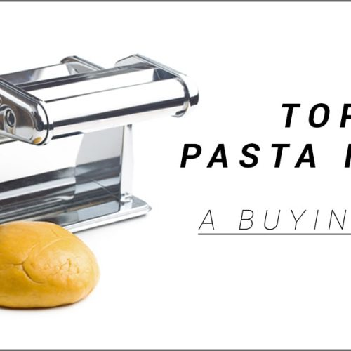 Top 9 Best Pasta Makers - A buying guide