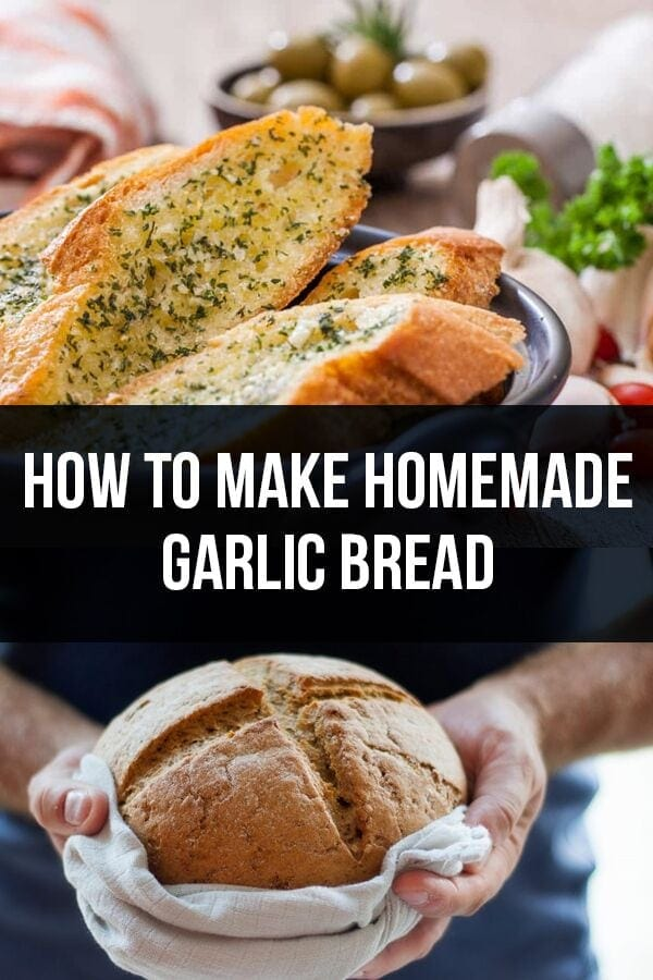 How to Make Homemade Garlic Bread – The Recipe