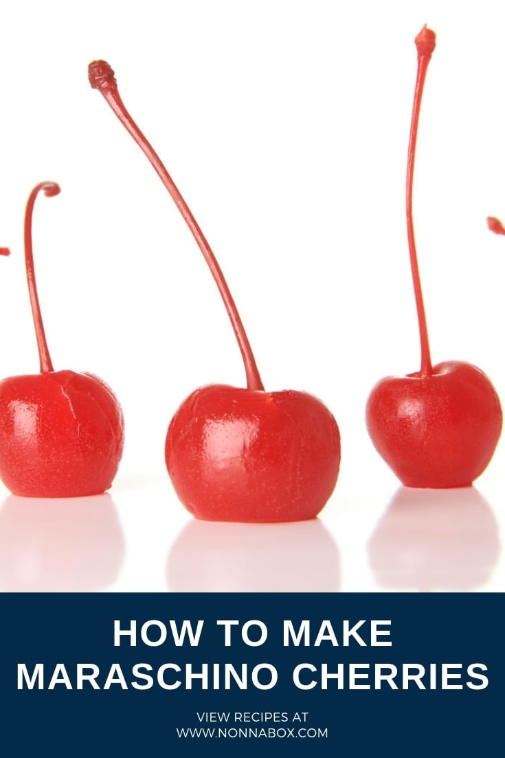 How to Make Maraschino Cherries – Recipe and History
