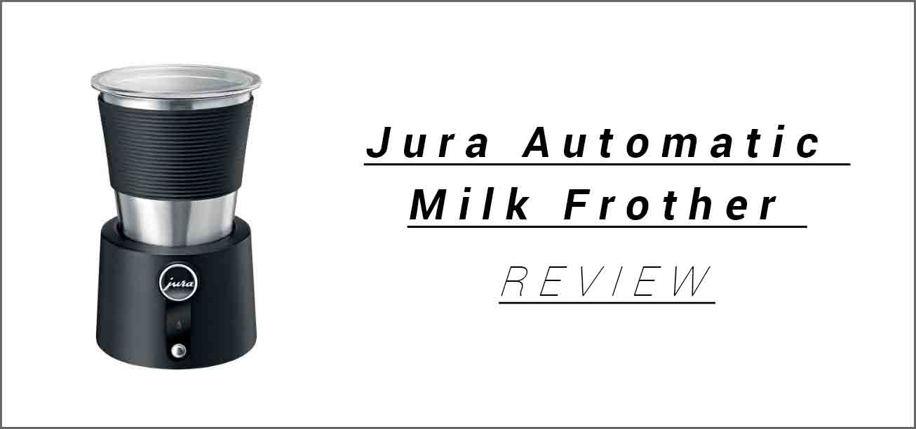 Jura Milk Frother Review