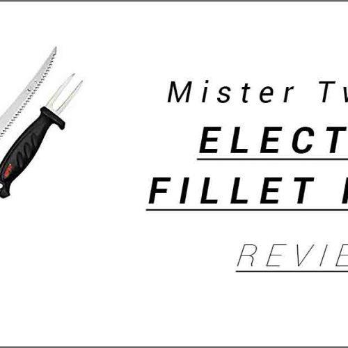 Mister Twister Electric Fillet Knife Review