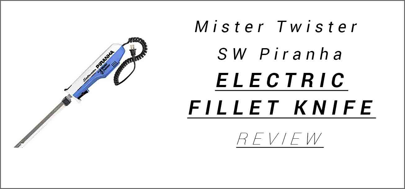 Mr Twister SW Piranha Electric Knife Review