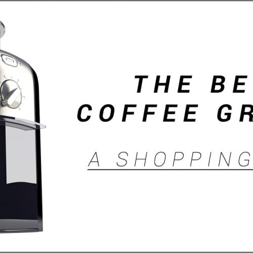The Best Coffe Grinder - A Shopping Guide