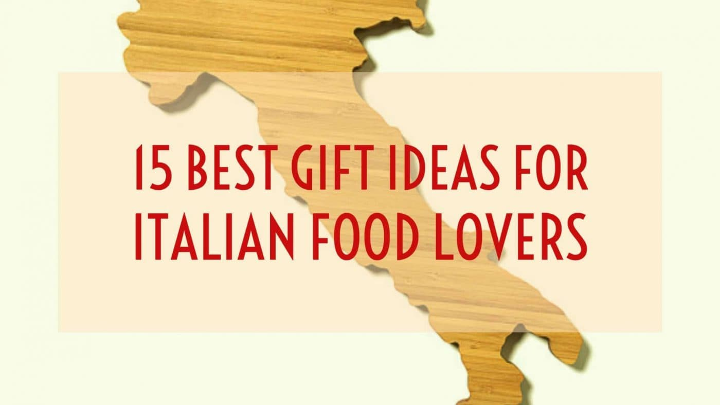 best gift ideas for italian food lovers