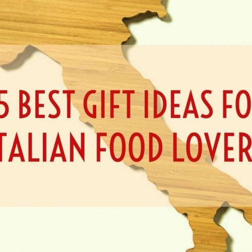 best gift ideas for italian food lovers